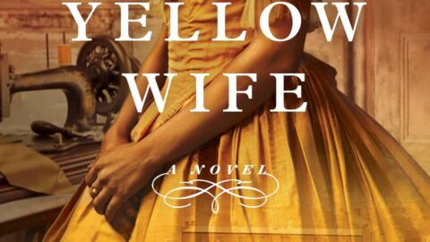 There's Pain And Tragedy In 'Yellow Wife' — But Also Great Joy
