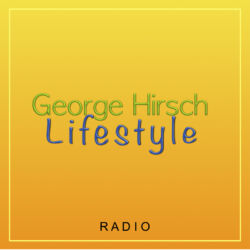 George Hirsch Lifestyle Radio