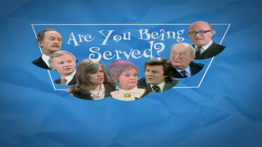 Are You Being Served? Yes, You Are!